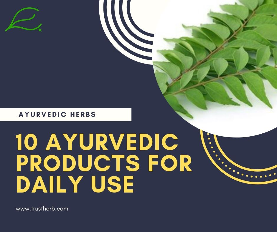 10 ayurvedic products for daily use | Buy Ayurvedic Herbs & Products Online | Certified by Ayurveda Doctors | 100% genuine | Trustherb Ayurvedic products marketplace